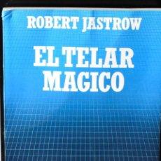 Libros: BIBLIOTECA CIENTIFICA SALVAT Nº. 7: EL TELAR MÁGICO. JASTROW, ROBERT. Lote 147390034