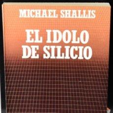 Libros: BIBLIOTECA CIENTIFICA SALVAT Nº. 29: EL IDOLO DE SILICIO. SHALLIS, MICHAEL. Lote 147390646