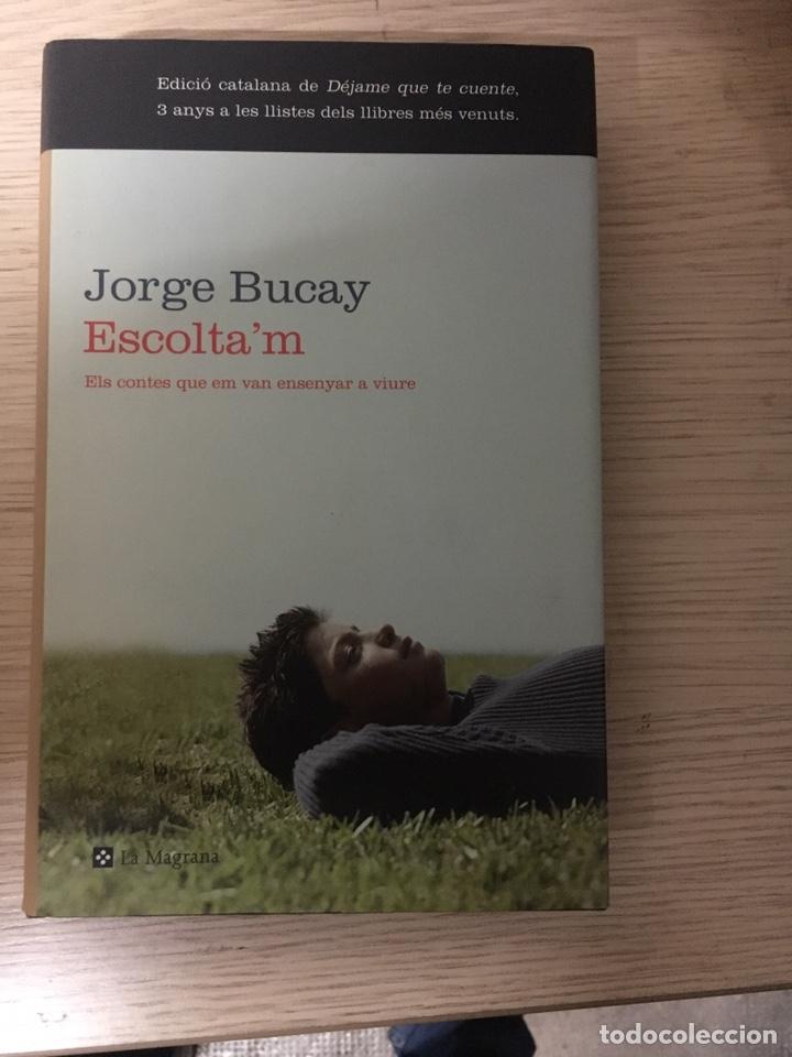 ESCOLTA'M JORGE BUCAY (Libros Nuevos - Ciencias, Manuales y Oficios - Psicología y Psiquiatría )