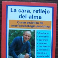 Libros: LA CARA, REFLEJO DEL ALMA. CURSO PRACTICO DE MORFOPSICOLOGIA EVOLUTIVA. JEAN SPINETTA. Lote 153929794