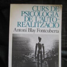 Libros: ANTONI BLAY FONTCUBERTA : CURS DE PSICOLOGIA DE L'AUTO-REALITZACIO. Lote 154740638