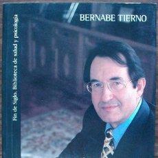 Libros: EL PSICOLOGO EN CASA. MANUAL PARA LOGRAR UN MAYOR BIENESTAR PERSONAL Y FAMILIAR. BERNABE TIERNO. Lote 155912910