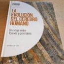 Libros: LA EVOLUCIÓN DEL CEREBRO HUMANO / NEUROCIENCIA Y PSICOLOGÍA / 11 / PRECINTADO.. Lote 160273094