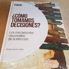 Libros: ¿ CÓMO TOMAMOS DECISIONES ?/ NEUROCIENCIA Y PSICOLOGÍA / 08 / PRECINTADO.. Lote 161578797