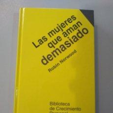 Libros: LAS MUJERES QUE AMAN DEMASIADO. ROBIN NORWOOD 9788416076345. Lote 169441686
