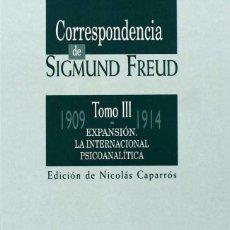 Libros: CORRESPONDENCIA DE SIGMUND FREUD. TOMO III. EXPANSIÓN. LA INTERNACIONAL. PSICOANALÍTICA (1909-1914). Lote 171297725