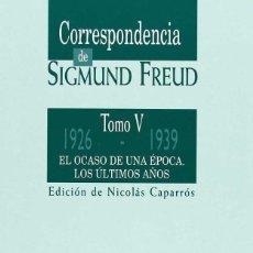Libros: CORRESPONDENCIA DE SIGMUND FREUD. TOMO V. EL OCASO DE UNA ÉPOCA. LOS ÚLTIMOS AÑOS (1926-1939) - NICO. Lote 171335015