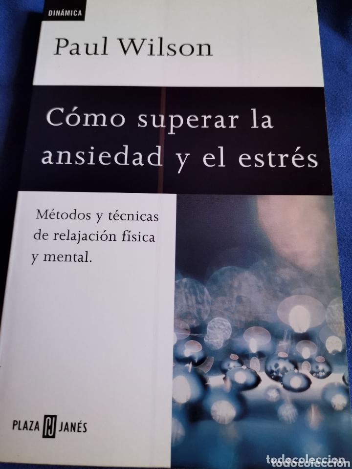 COMO SUPERAR LA ANSIEDAD Y EL ESTRÉS PAÚL WILSON (Libros Nuevos - Ciencias, Manuales y Oficios - Psicología y Psiquiatría )