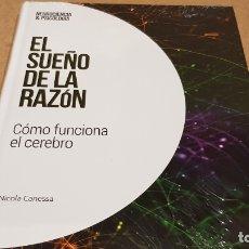 Libros: EL SUEÑO DE LA RAZÓN / NEUROCIENCIA Y PSICOLOGÍA / 36 / PRECINTADO.. Lote 198134321