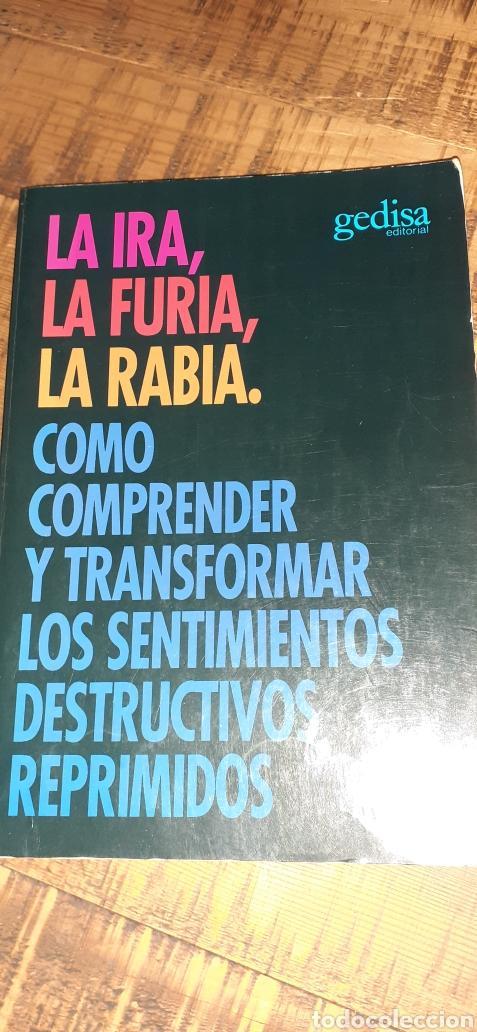 LA IRA, LA FURIA,LA RABIA.COMO COMPRENDER Y TRANSFORMAR LOS SENTIMIENTOS DESTRUCTIVOS REPRIMIDOS. (Libros Nuevos - Ciencias, Manuales y Oficios - Psicología y Psiquiatría )