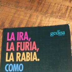 Libros: LA IRA, LA FURIA,LA RABIA.COMO COMPRENDER Y TRANSFORMAR LOS SENTIMIENTOS DESTRUCTIVOS REPRIMIDOS.. Lote 186105368