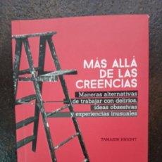 Livres: TAMASIN KNIGHT: MÁS ALLÁ DE LAS CREENCIAS. MANERAS ALTERNATIVAS DE TRABAJAR CON DELIRIOS. Lote 189096221