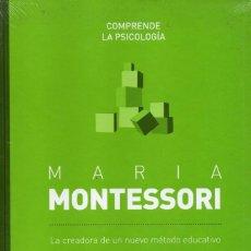 Libros: MARIA MONTESSORI,LA CREADORA DE UN NUEVO METODO EDUCATIVO -COMPRENDE LA PSICOLOGIA N. 7 (PRECINTADO). Lote 193671102