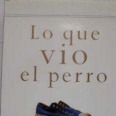 Libros: LO QUE VIO EL PERRO Y OTRAS AVENTURAS. DE MALCOLM GLADWELL.. Lote 197373912