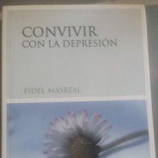 Libros: CONVIVIR CON LA DEPRESION.FIDEL MASREAL. Lote 198925547