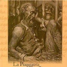 Libros: LA PSIQUIATRIA EN EL QUIJOTE: EL DIAGNOSTICO DE AYER Y DE HOY.. Lote 199003150