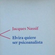 Libros: ELVIRA QUIERE SER PSICOANALISTA NASSIF, JACQUES SERBAL 978-84-7628-265-6. Lote 200242838