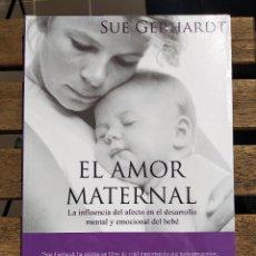 Libros: EL AMOR MATERNAL. SUE GERHARDT. Lote 206766292