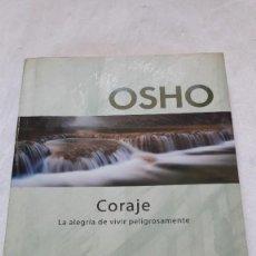 Libros: CORAJE LA ALEGRIA DE VIVIR PELIGROSAMENTE OSHO. Lote 207629645