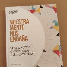 Libros: NUESTRA MENTE NOS ENGAÑA - H. MATUTE, COL. NEUROCIENCIA Y PSICOLOGÍA, EL PAÍS. Lote 208456608