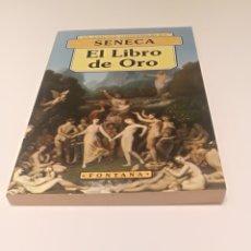 Livres: ¡¡ LIQUIDACIÓN DE LIBROS A 1 EURO!!EL LIBRO DE ORO , SENECA. Lote 210348491