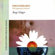 Libros: PSICOTERAPIA. 100 RESPUESTAS CREATIVAS - SERGE GINGER. Lote 213655913