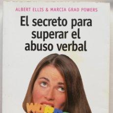 Livres: EL SECRETO PARA SUPERAR EL ABUSO VERBAL - 2002~1ª ED. - ALBERT ELLIS, MARCIA GRAD - PJRB. Lote 214458740