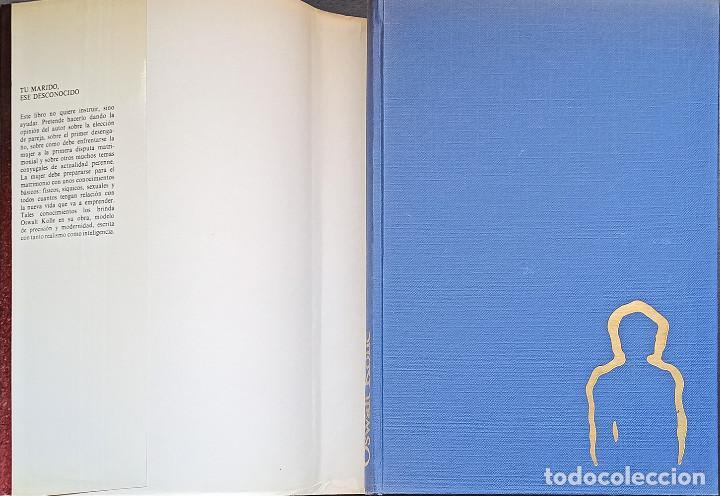 Libros: Tu Marido Ese Desconocido, Oswalt Kolle - Foto 2 - 216824966