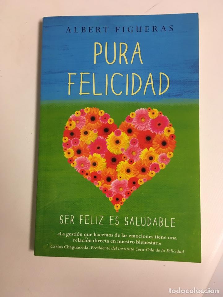 PURA FELICIDAD: ALBERT FIGUERAS (Libros Nuevos - Ciencias, Manuales y Oficios - Psicología y Psiquiatría )