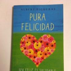 Libros: PURA FELICIDAD: ALBERT FIGUERAS. Lote 217160331