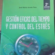 Libros: GESTIÓN EFICAZ DEL TIEMPO Y CONTROL DEL ESTRES. Lote 217761957