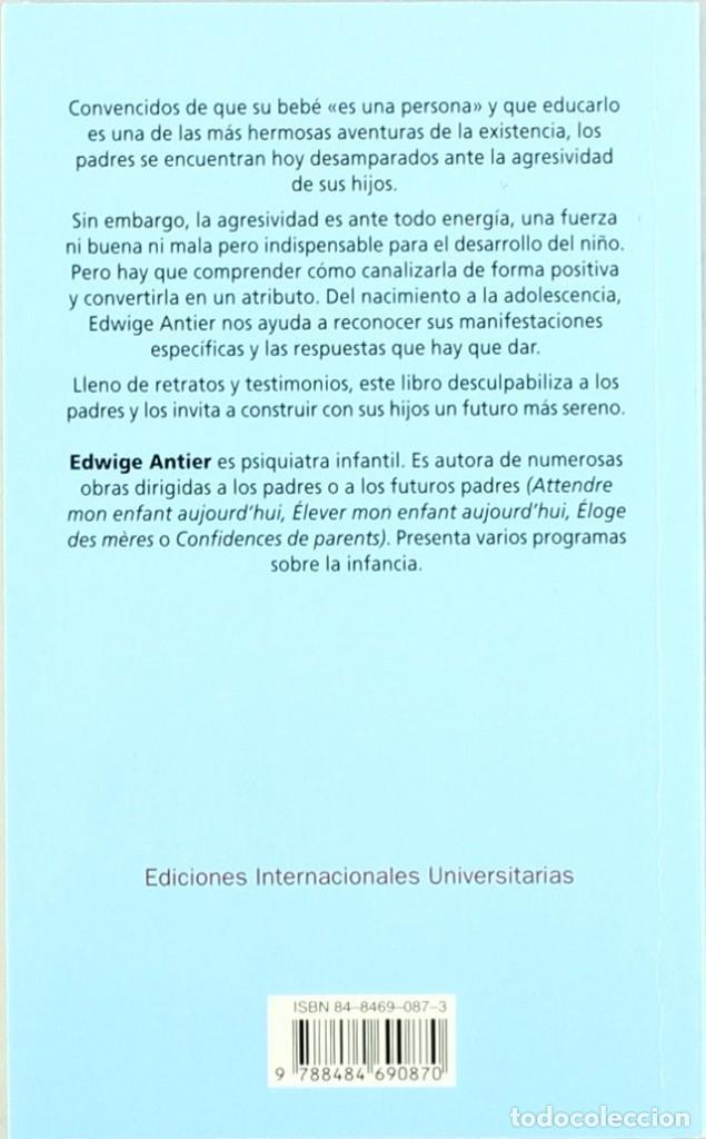 Libros: LA AGRESIVIDAD (EDWIGE ANTIER) EIUNSA 2003 - Foto 2 - 218725671