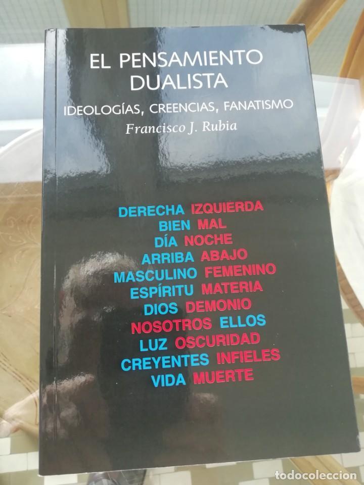 EL PENSAMIENTO DUALISTA DE FRANCISCO JOSÉ RUBIA (Libros Nuevos - Ciencias, Manuales y Oficios - Psicología y Psiquiatría )