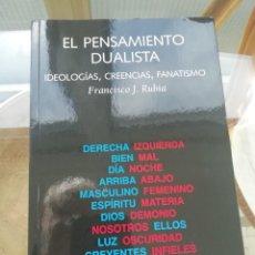 Libros: EL PENSAMIENTO DUALISTA DE FRANCISCO JOSÉ RUBIA. Lote 222237227