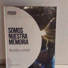 Libros: SOMOS NUESTRA MEMORIA / RECORDAR Y OLVIDAR / NEUROCIENCIA Y PSICOLOGÍA / 1 / PRECINTADO.. Lote 226958365