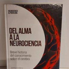 Libros: DEL ALMA A LA NEUROCIENCIA / BREVE HISTORIA / NEUROCIENCIA Y PSICOLOGÍA / 27 / PRECINTADO.. Lote 253063255