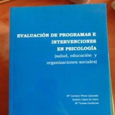 Libros: EVALUACIÓN DE PROGRAMAS DE INTERVENCIÓN EN PSICOLOGÍA UNED. Lote 227676765
