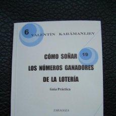 Libros: CÓMO SOÑAR LOS NÚMEROS GANADORES DE LA LOTERÍA GUÍA PRACTICA. Lote 228176025