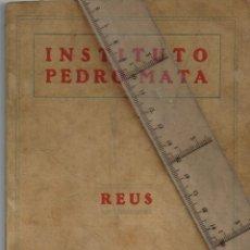 """Libros: 1928 1929 INSTITUTO PEDRO MATA (REUS - TARRAGONA) """"PERE MATA"""" LIBRO DE PRESENTACIÓN. Lote 243403000"""