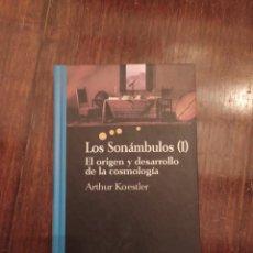 Libros: LOS SONAMBULOS (I) EL ORIGEN Y DESARROLLO DE LA COSMOLOGÍA - ARTHUR KOESTLER. Lote 243603450