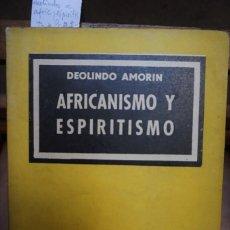 Libros: DEOLINDO AMORIM.AFRICANISMO Y ESPIRITISMO. Lote 244064475