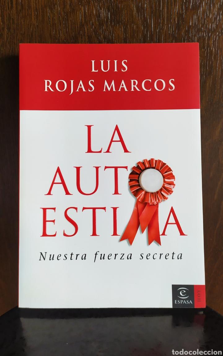 Libros: Libro; LA AUTOESTIMA, Nuestra Fuerza Secreta; Luís Rojas Marcos. Año 2007. - Foto 4 - 252124985