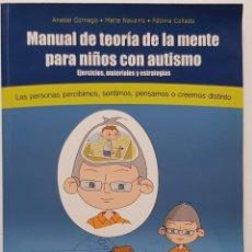 Libros: MANUAL DE TEORIA DE LA MENTE PARA NIÑOS CON AUTISMO - CORNAGO, ANABEL - PSYLICOM EDICIONES. Lote 252674005