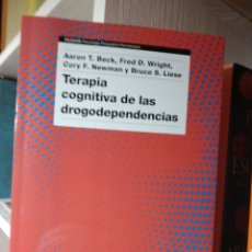 Libros: TERAPIA COGNITIVA DE LAS DROGODEPENDENCIAS AARON T. BECK|AA. VV. LIBRO NUEVO. PSICOLOGÍA. DROGA. Lote 285574433
