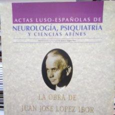 Libros: ACTAS LUSO/ESPAÑOLAS DE NEUROLOGÍA,PSIQUIATRA Y CIENCIAS AFINES-LA OBRA DE JUAN JOSÉ LÓPEZ IBOR-. Lote 259762345
