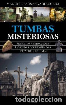 TUMBAS MISTERIOSAS. MANUEL JESUS SEGADO-UCEDA (Libros Nuevos - Ciencias, Manuales y Oficios - Psicología y Psiquiatría )