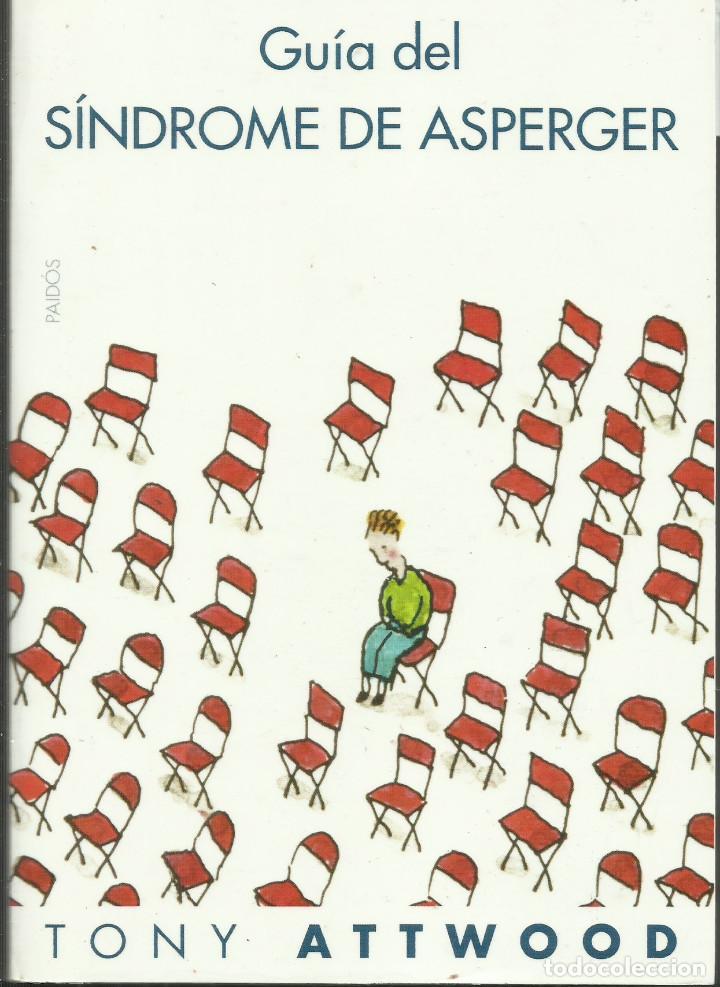 GUÍA DEL SÍNDROME DE ASPERGER / TONY ATTWOOD. (Libros Nuevos - Ciencias, Manuales y Oficios - Psicología y Psiquiatría )