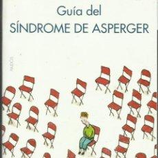 Libros: GUÍA DEL SÍNDROME DE ASPERGER / TONY ATTWOOD.. Lote 263116985