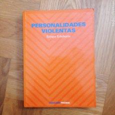 Libros: PERSONALIDADES VIOLENTAS. ENRIQUE ECHEBURÚA.. Lote 264881564