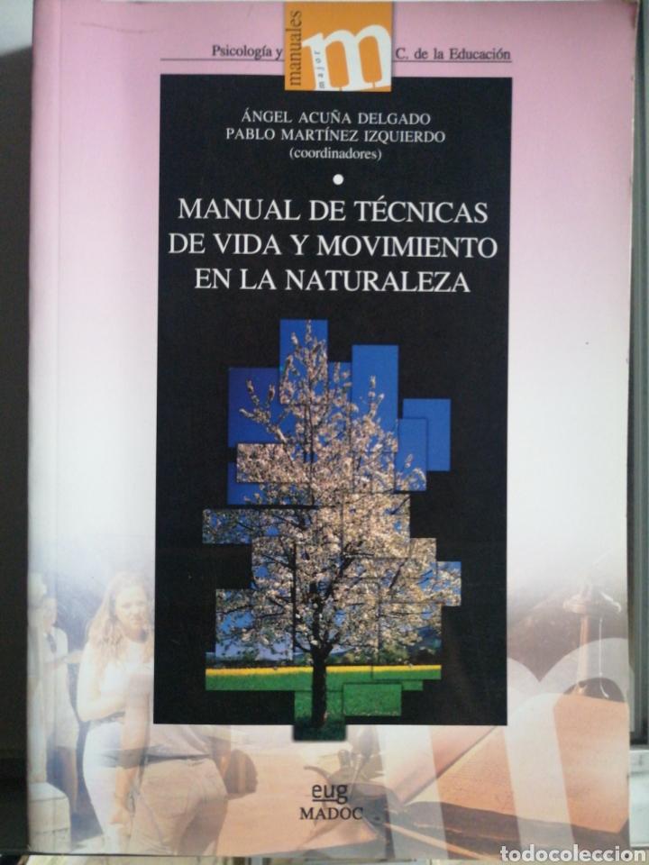 MANUAL DE TÉCNICAS DE VIDA Y MOVIMIENTO EN LA NATURALEZA (Libros Nuevos - Ciencias, Manuales y Oficios - Psicología y Psiquiatría )